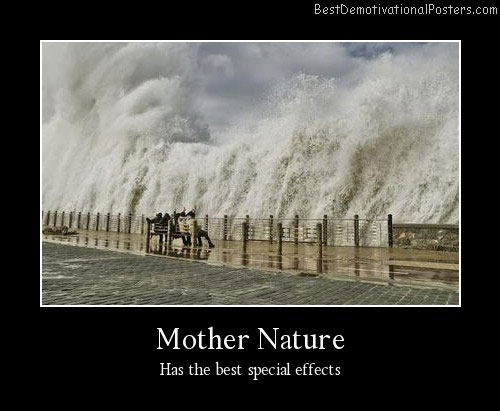 Mother Nature Best Demotivational Posters