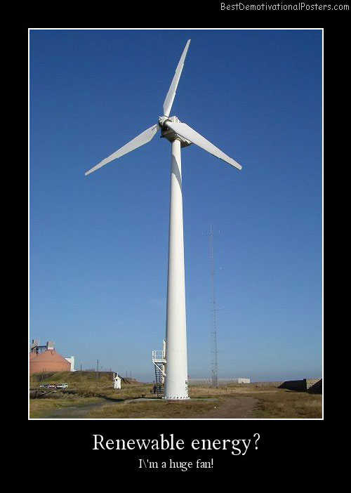 Renewable energy best demotivational posters
