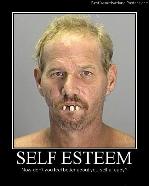 Self Esteem Best Demotivational Posters