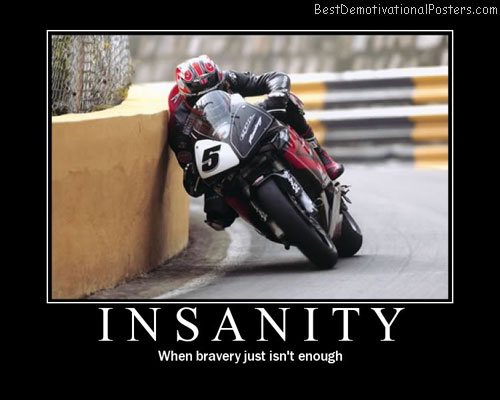 insanity bravery Best Demotivational Posters