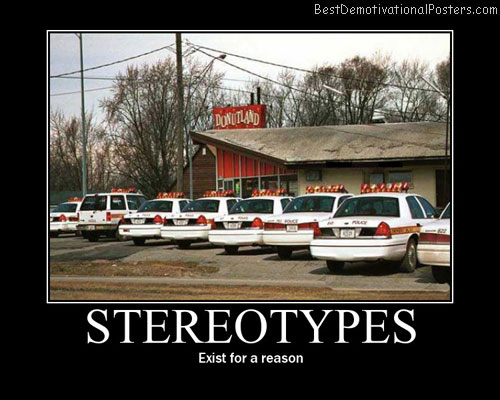 stereotypes cops Best Demotivational Posters