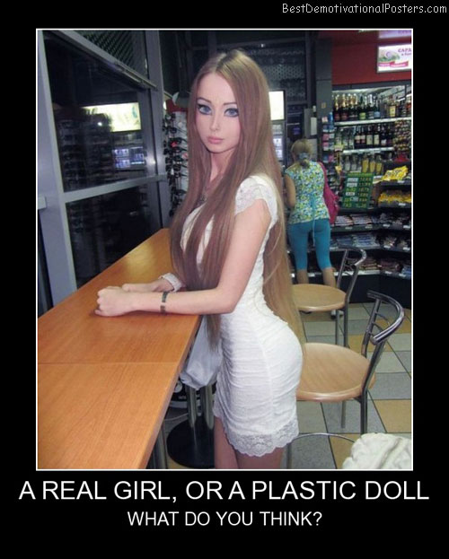 A Real Girl Or A Plastic Doll Best Demotivational Posters