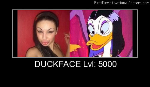Duckface lvl 5000 Best Demotivational Posters