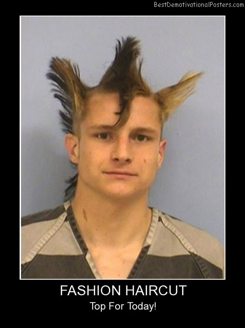 Fashion Haircut Best Demotivational Posters