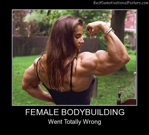 Female Bodybuilding Best Demotivational Posters