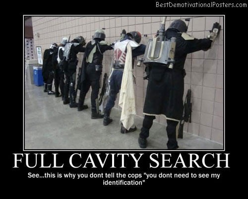 Full Cavity Search Best Demotivational Posters