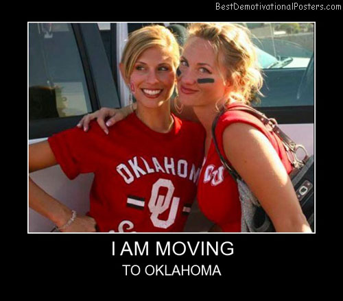 I Am Moving To Oklahoma Best Demotivational Posters