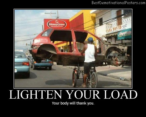 Lighten Your Load Best Demotivational Posters