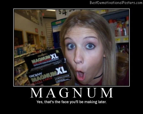 Magnum Trojan Best Demotivational Posters