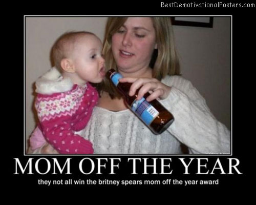 Mom Off The Year Best Demotivational Posters