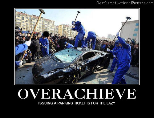 Overachieve Best Demotivational Posters