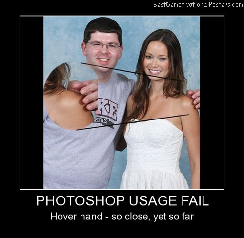 Photoshop Usage Fail Best Demotivational Posters