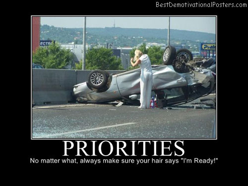 Priorities Best Demotivational Posters