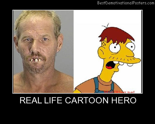 Real Life Cartoon Hero Best Demotivational Posters