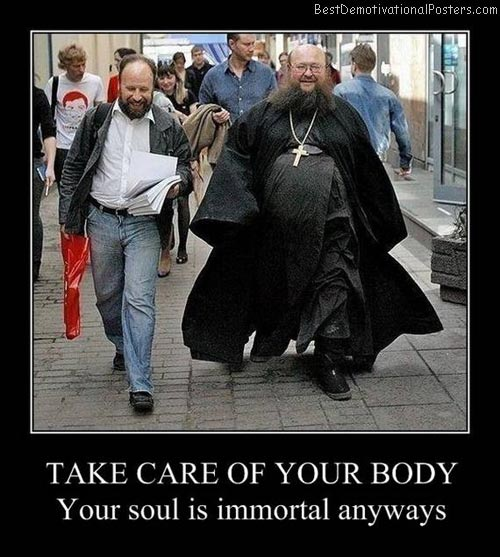 Take Care Of Your Body Best Demotivational Posters