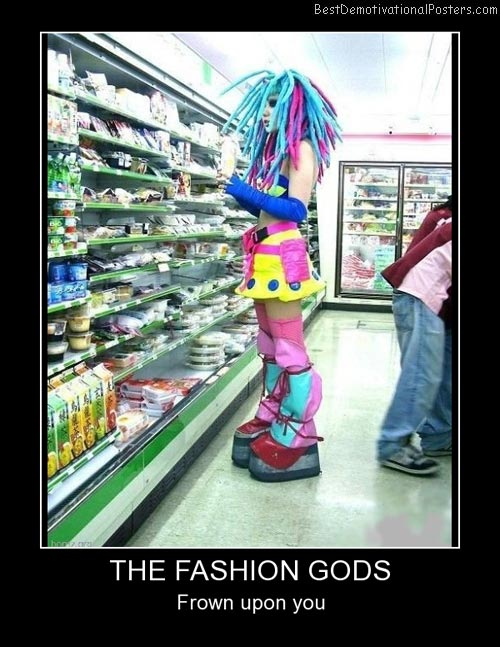 The Fashion Gods Best Demotivational Posters