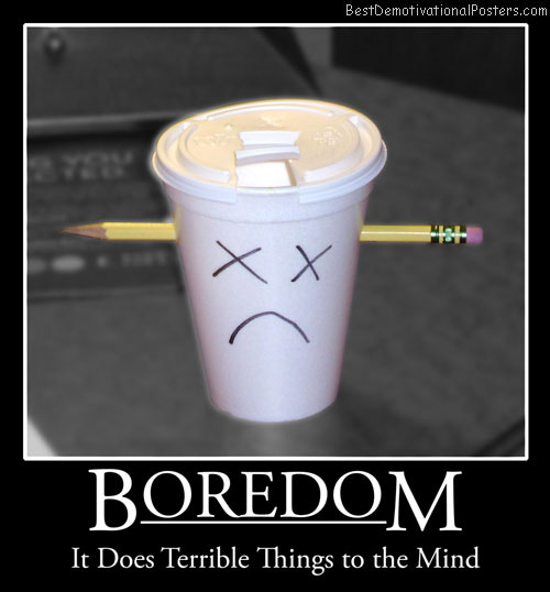 Boredom Cup Best Demotivational Posters