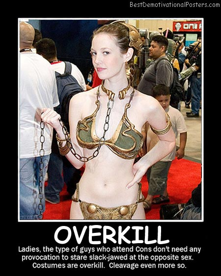 Costumes Overkill Best Demotivational Posters