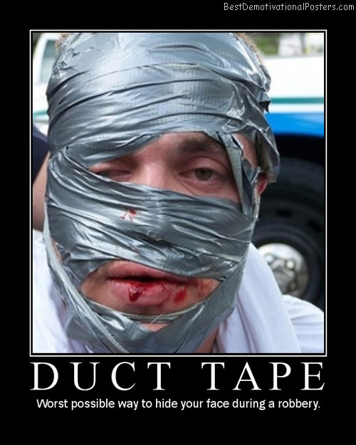 Duct Tape Bandage Best Demotivational Posters