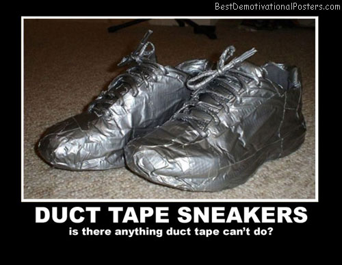 Duct Tape Sneakers Best Demotivational Posters