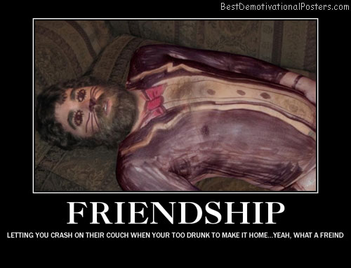 Friendship drunk Best Demotivational Posters