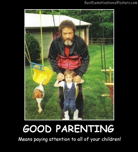 Good Parenting Best Demotivational Posters