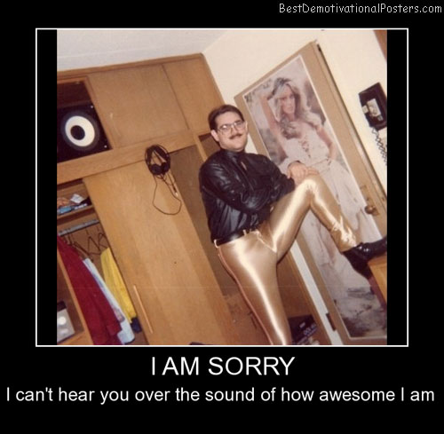 I Am Sorry Best Demotivational Posters