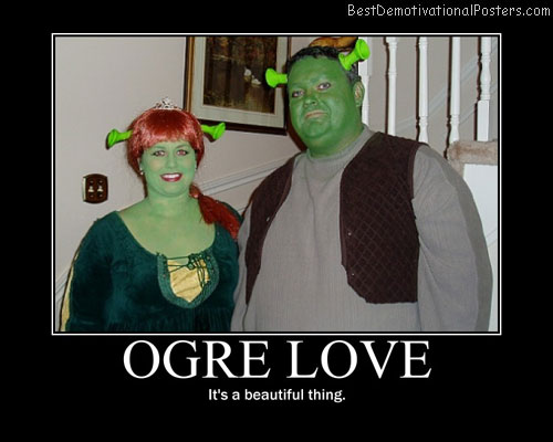 Ogre Love Best Demotivational Posters