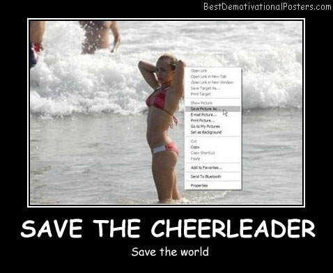 Save The Cheerleader Best Demotivational Posters