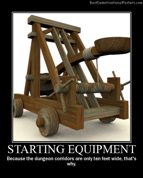 Starting Equipment catapult Best Demotivational Posters