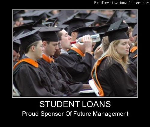 Student Loans Best Demotivational Posters