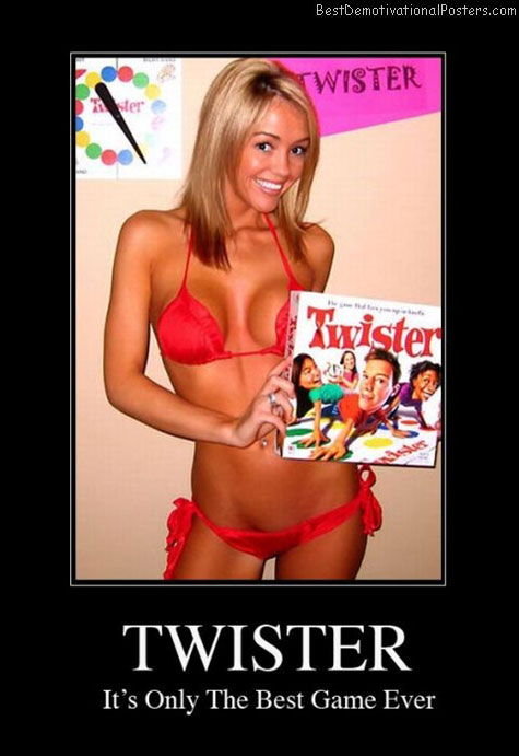 Twister ads Best Demotivational Posters