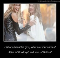 What A Beautiful Girls, What Are Your Names Best Demotivational Posters