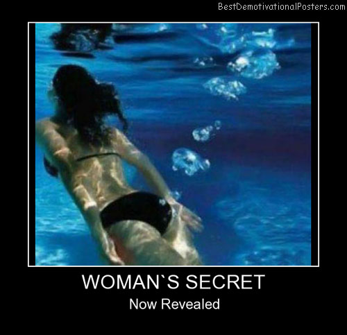 Woman's Secret Best Demotivational Posters