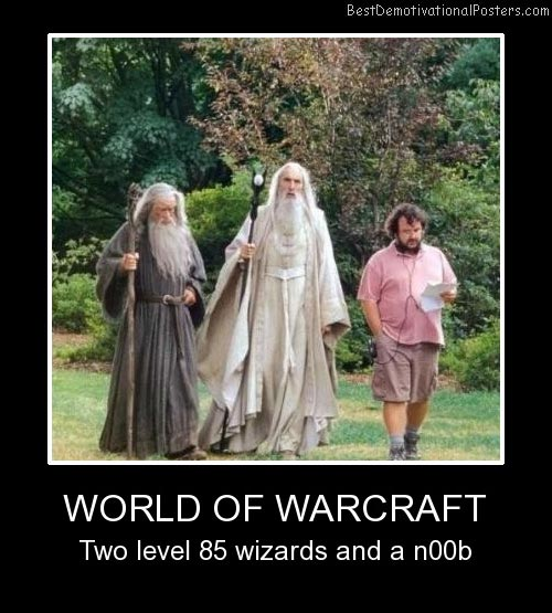 World Of Warcraft Best Demotivational Posters