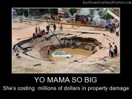 Yo Mama So Big Best Demotivational Posters