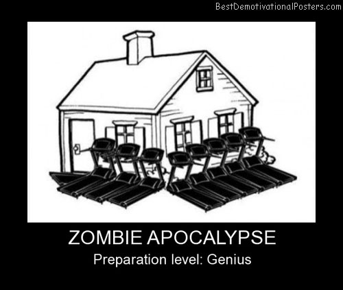 Zombie Apocalypse Best Demotivational Posters