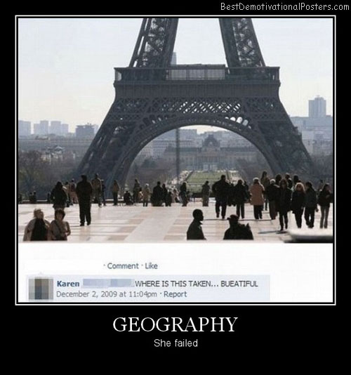 Failed Geography Best Demotivational Posters
