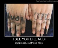 I See You Like Audi Best Demotivational Posters