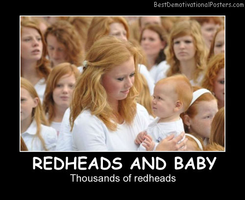 Redheads And Baby Best Demotivational Posters
