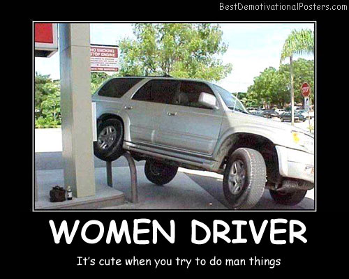 Women Driver Best Demotivational Posters