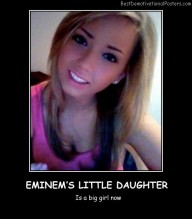Eminem's Little Daughter Best Demotivational Posters