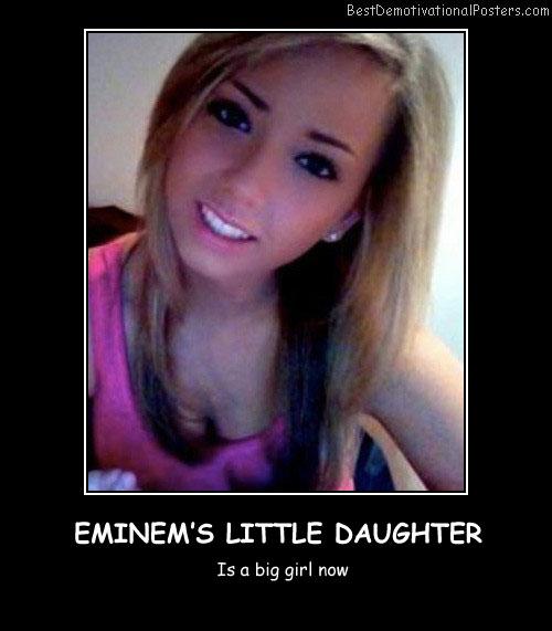 Eminem's Little Daughter Best Demotivational Posters