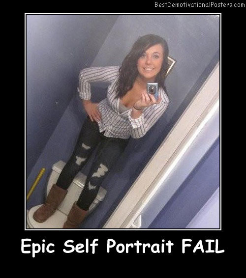 Epic Self Portrait Fail Best Demotivational Posters