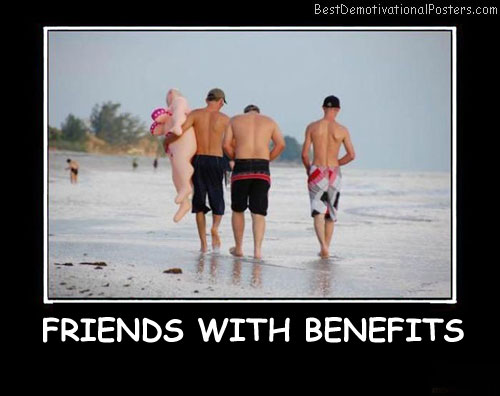 Friends With Benefits - Demotivational Poster
