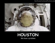 Houston We Have…
