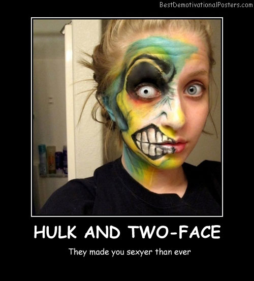 Hulk And Two-Face Best Demotivational Posters