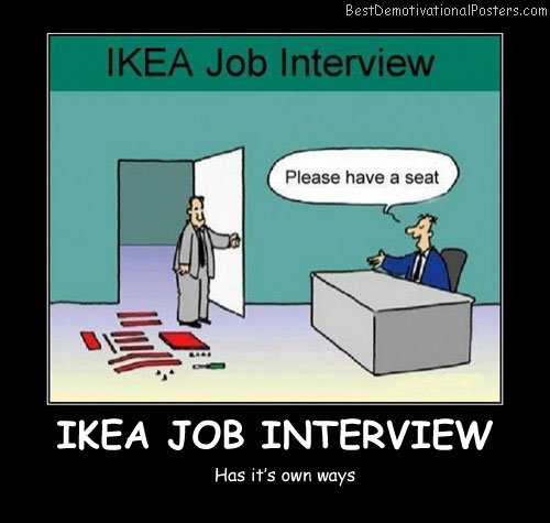 Ikea Job Interview funny Best Demotivational Posters