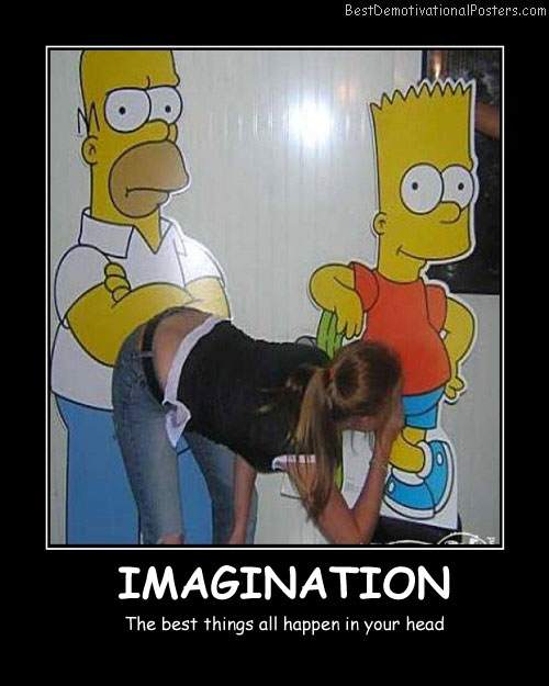 Imagination Happen Best Demotivational Posters