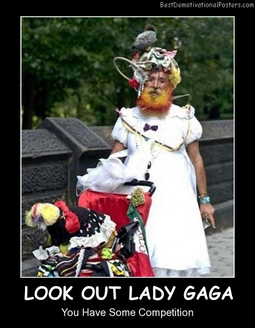 Look Out Lady Gaga Best Demotivational Posters